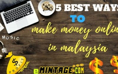 Make money online malaysia, 5 methods to Start in 2018