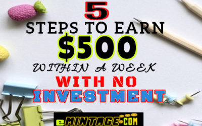 5 Steps To Earn $500 just In ONE WEEK With No Investment/Experience