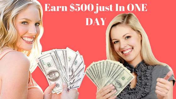 5 Steps To earn $500 just In ONE DAY With No Investment/Experience